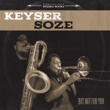 Keyser Soze - But Not For You