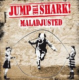 Jump The Shark - Maladjusted (2012)