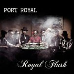 Port Royal - Royal Flush (2015)