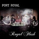 Port Royal - Royal Flush (2015)