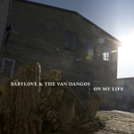 "Babylove & The Van Dangos, ""On My Life"" (2015)"