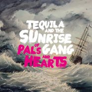 "Tequila And The Sunrise Gang, ""Of Pals And Harts"" (2018)"