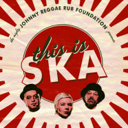 Johnny Reggae Rub Foundation, This is Ska (2018)